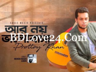 Ar Noy Bhalobasha By Prottoy Khan Bangla Full Mp3 Song Download