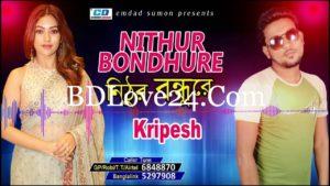Nithur Bondhure By Kripesh Bangla Full Mp3 Song Download