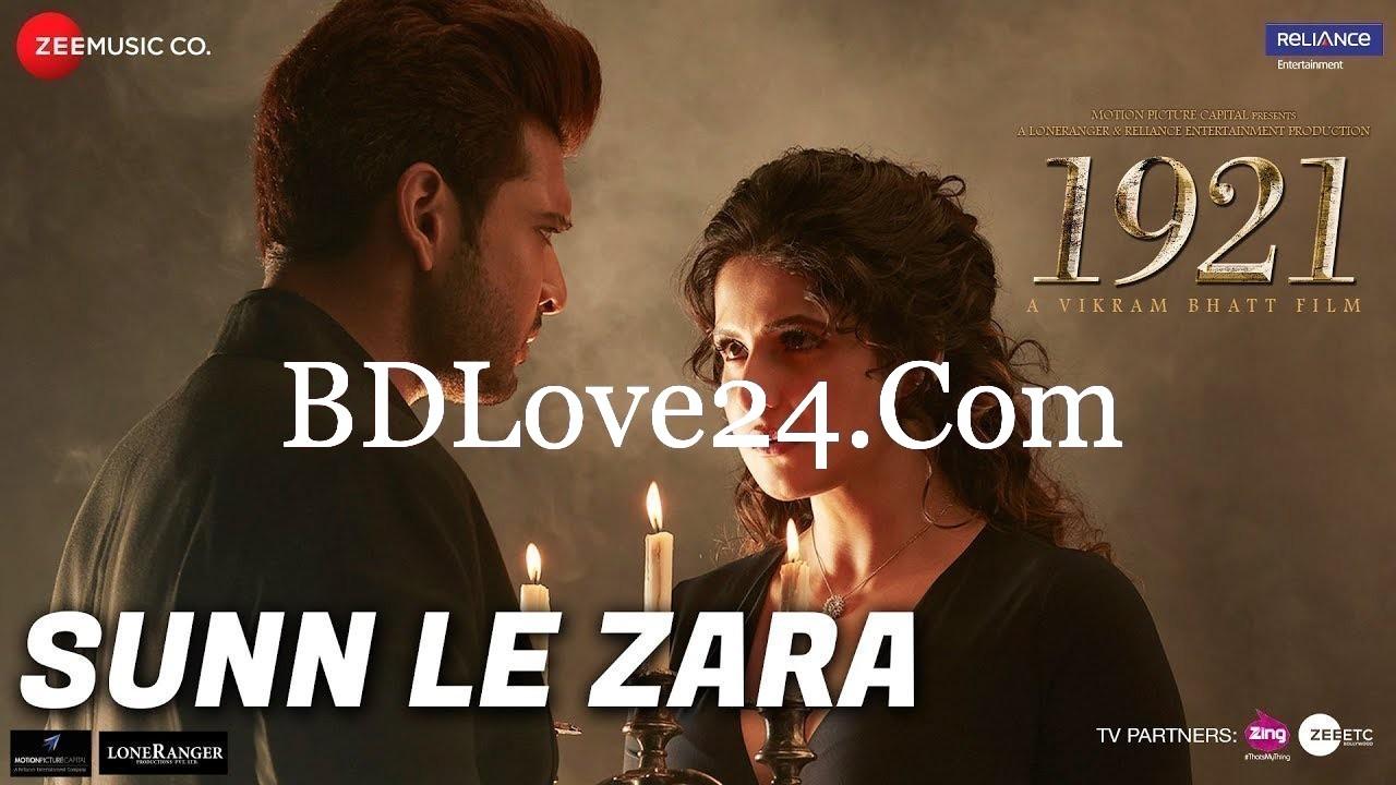 Sunn Le Zara Video Song – 1921 2018 Ft. Zareen Khan - Sunn Le Zara Video Song – 1921 (2018) Ft. Zareen Khan & Karan Kundrra HD *Exclusive*