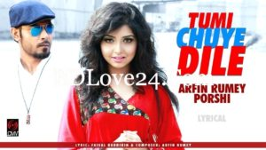 Tumi Chuye Dile By Arfin Rumey Porshi Bangla Full Mp3 Song Download 300x169 - Tumi Chuye Dile By Arfin Rumey & Porshi Bangla Full Mp3 Song Download