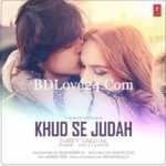 Khud Se Judah By Shrey Singhal Full Mp3 Song Download